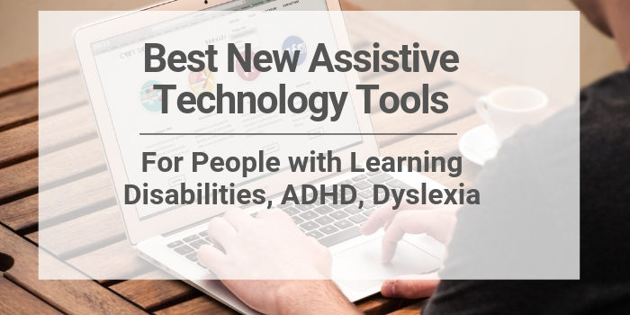 Best New Assistive Technology Tools For People with Learning
